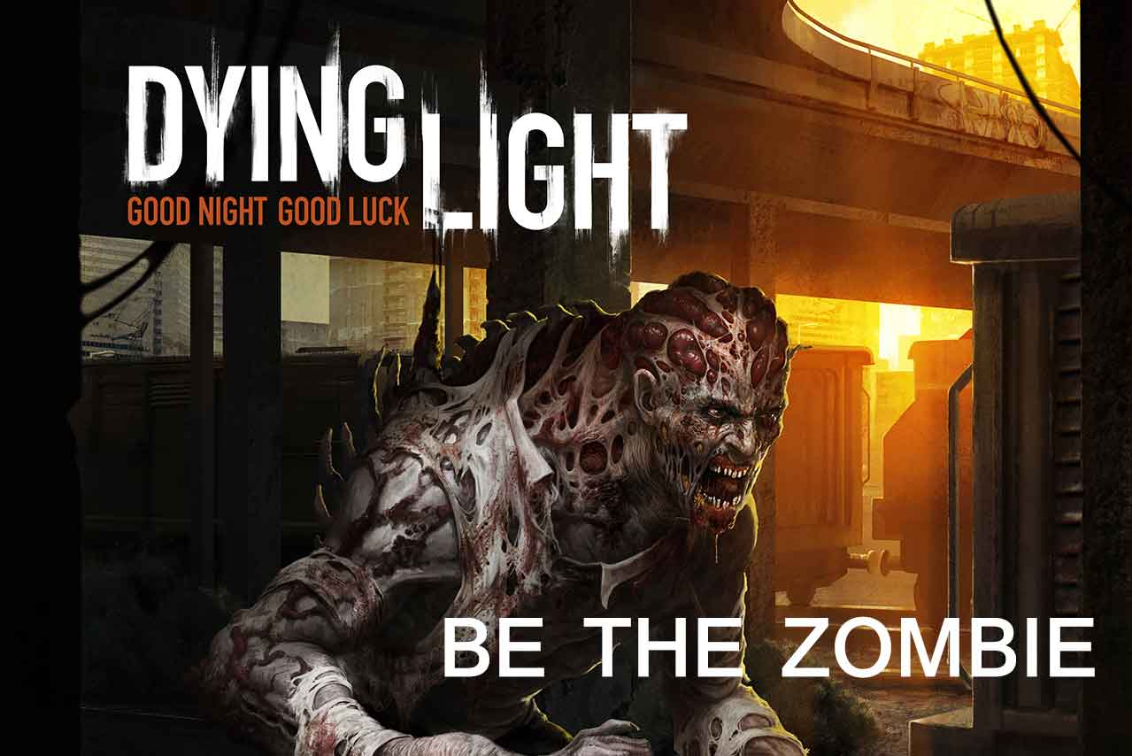 Dying-Light-Be-the-Zombie-Pre-Order.jpg