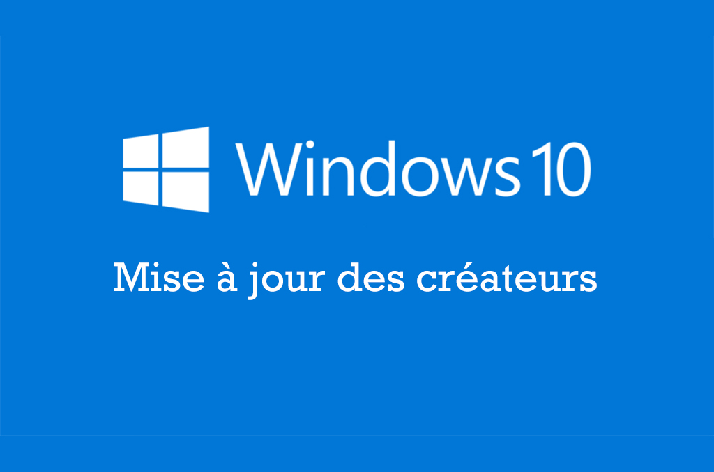 Windows 10 mise à jour des Createurs